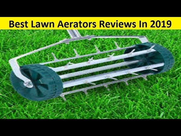 Top 3 Best Lawn Aerators Reviews In 2019