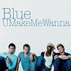Blue альбом U Make Me Wanna