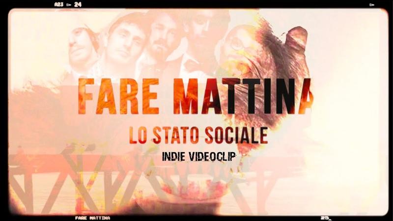 Fare Mattina - Lo stato sociale (Indie videoclip)