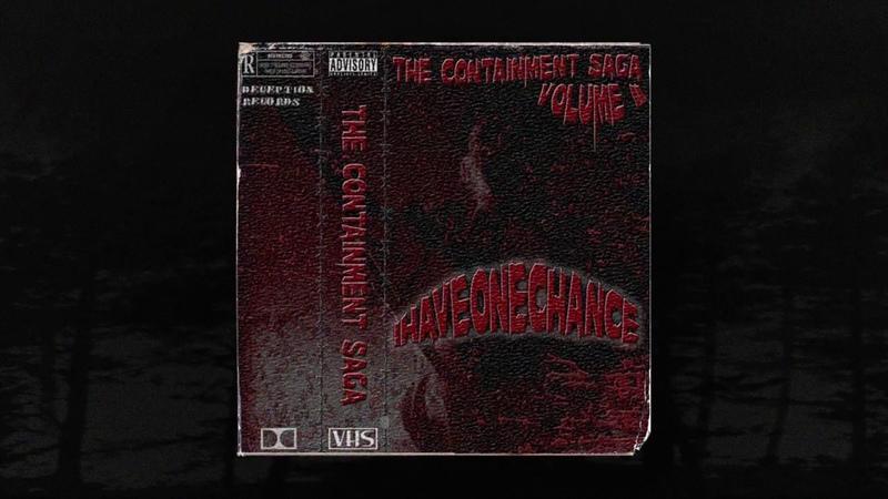 IHAVEONECHANCE - THE CONTAINMENT SAGA VOLUME II (Full instrumental tape) (Memphis 66.6 Exclusive)