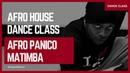Afro House Dance Class | Afro Panico - Matimba