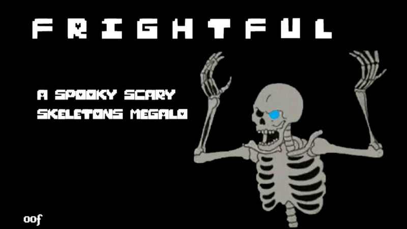 F R I G H T F U L (A Spooky Scary Skeletons Megalovania) (Extended)
