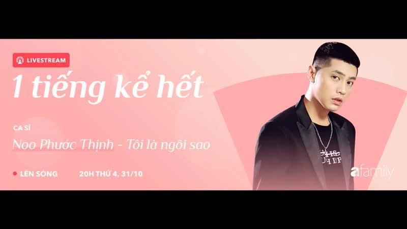 TIẾNG KỂ HẾT - FULL _ Noo Phước Thịnh lần đầu công bố chuyện tình cảm
