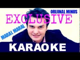 MARAL MARAL--Orijinal MINUS KARAOKE--Nadir Qafarzade 2013 YENI