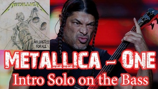Metallica - One (Intro Solo on the bass)
