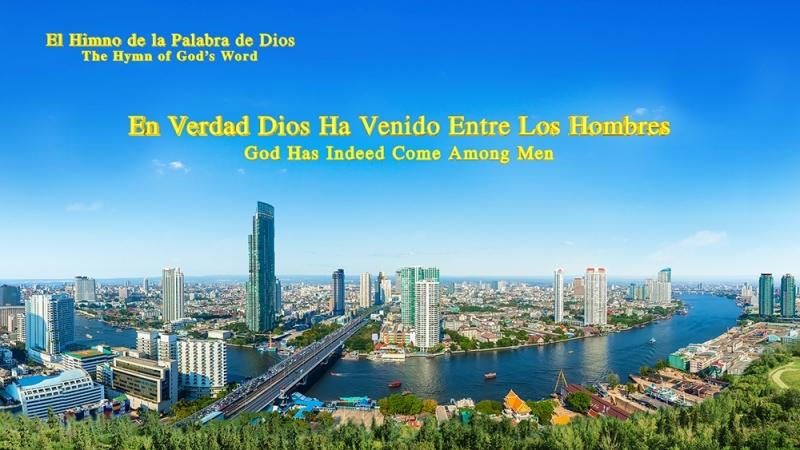 Himno de la palabra de Dios En verdad Dios ha venido entre los hombres