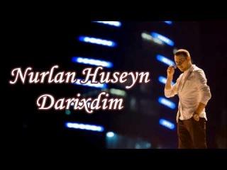 Nurlan Huseyn Darixdim 2014