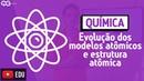 Evolução dos modelos atômicos e estrutura atômica - Química do Zero