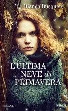 [Libro] Blanca Busquets - L'ultima neve di primavera (2013) - ITA