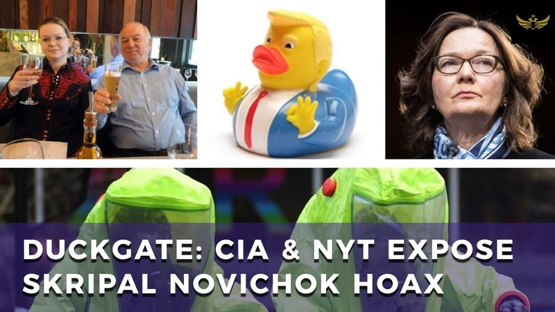 CIA Director and NYT Accidentally Expose Skripal Poisoning Hoax - DUCKGATE