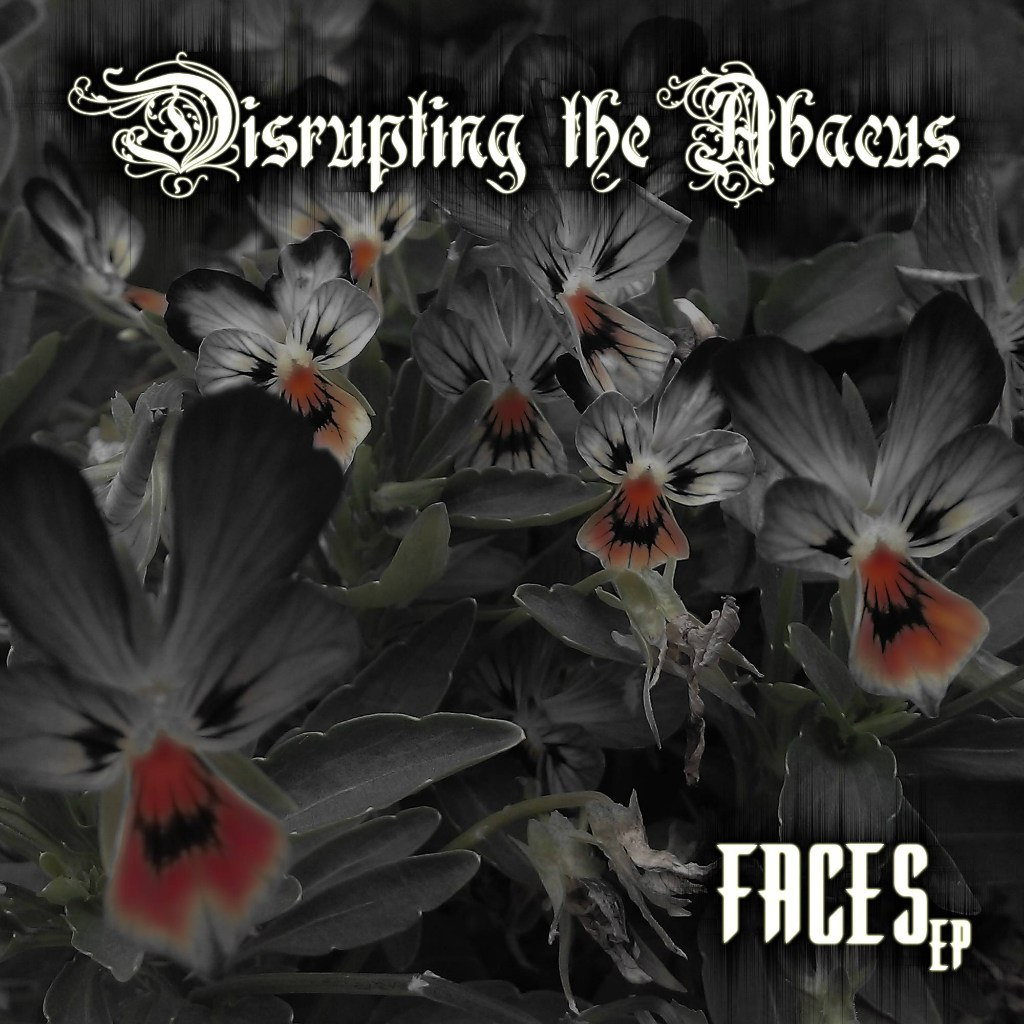 Disrupting The Abacus - Faces [EP] (2012)