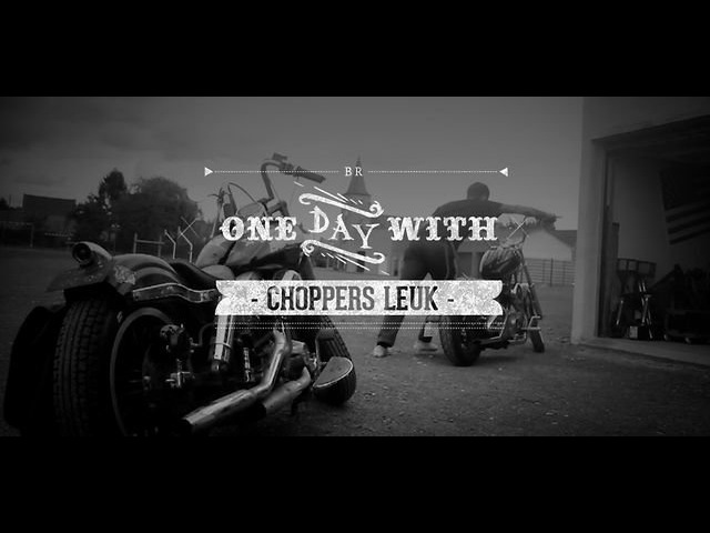 One day with Choppers Leuk Motorcycles