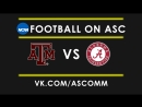 NCAAF | Texas A M VS Alabama