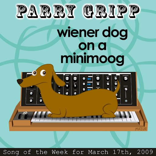 Parry Gripp альбом Wiener Dog On A Minimoog: Parry Gripp Song of the Week for March 17, 2009