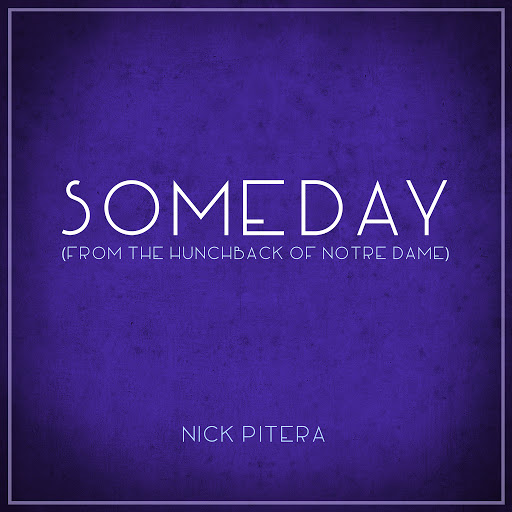 """Nick Pitera альбом Someday (From """"The Hunchback of Notre Dame"""")"""
