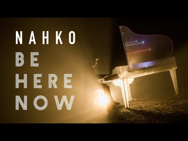 Nahko • Be Here Now (Official Video) [ Musiklip.ru ]