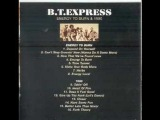B.T. Express-Does It Feel Good(To You)