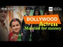 Bollywood actress married for money Bolly Gossip