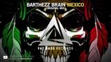 Barthezz Brain - Mexico (Original Mix) OUT NOW!