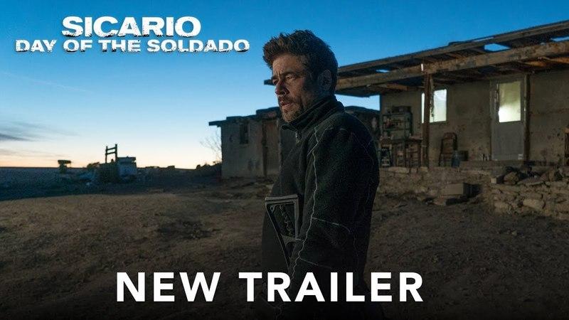 SICARIO: DAY OF THE SOLDADO - New Trailer (HD)