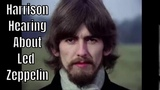George Harrison hearing about Led Zeppelin I