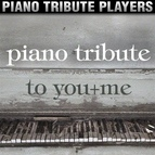 Piano Tribute Players альбом Piano Tribute to You+Me