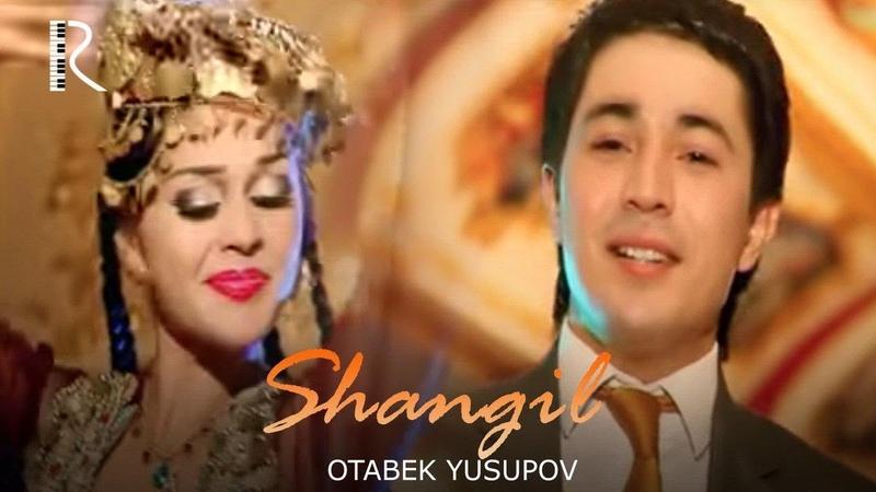 Otabek Yusupov Shangil Отабек Юсупов Шангил