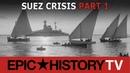 Suez Crisis Part 1