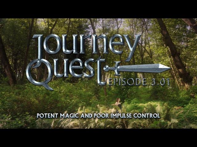 JourneyQuest S03E01 – Potent Magic and Poor Impulse Control
