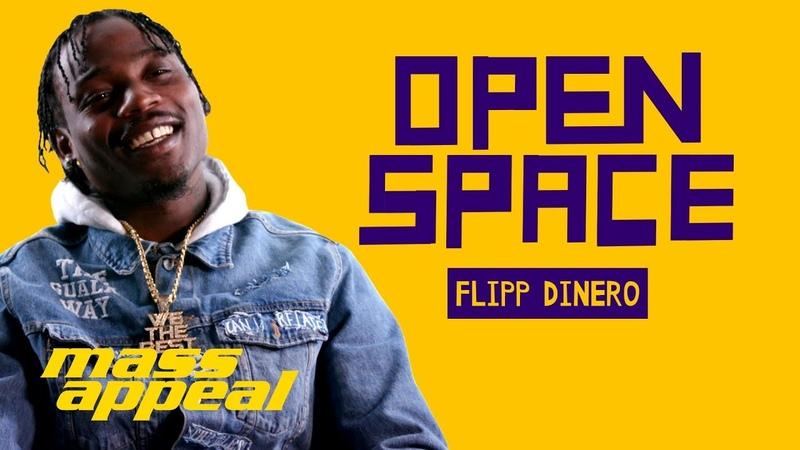 Open Space Flipp Dinero Mass Appeal смотреть онлайн без регистрации