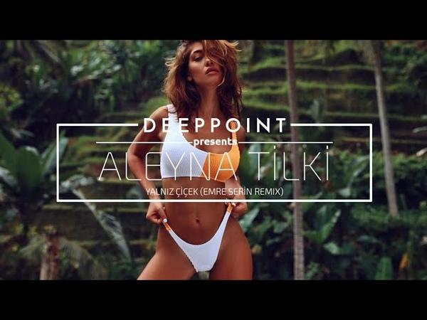 Aleyna Tilki - Yalnız Çiçek (Emre Serin Remix) EnjoyMusic