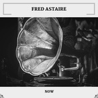 Fred Astaire альбом Now