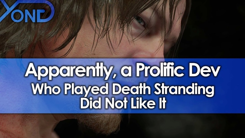 Apparently, a Prolific Dev Who Played Death Stranding Did Not Like It