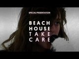 Beach House - Take Care - Special Presentation