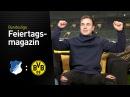 Das Feiertagsmagazin mit Mario Götze | TSG Hoffenheim - BVB
