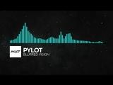Indie Dance - PYLOT - Blurred Vision
