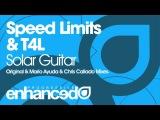 Speed Limits &amp T4L - Solar Guitar (Mario Ayuda &amp Chris Callado Remix)