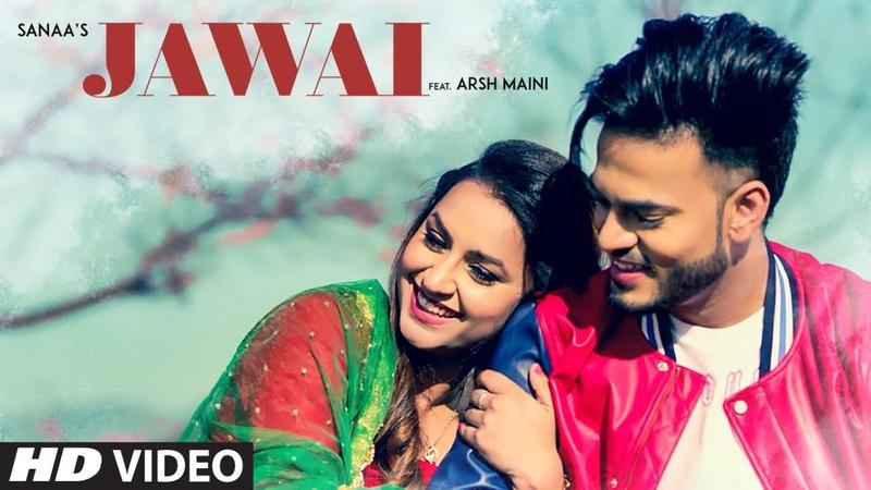 Jawai: Sanaa Ft. Arsh Maini (Full Song) Goldboy | Navi Ferozepur Wala | Latest Punjabi Songs 2018