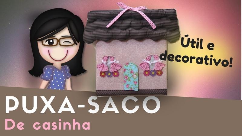 Puxa-saco decorativo | casinha