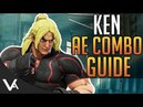 SFV - Ken Combos For Arcade Edition! New Basic BNB V-Trigger Combos For Street Fighter 5