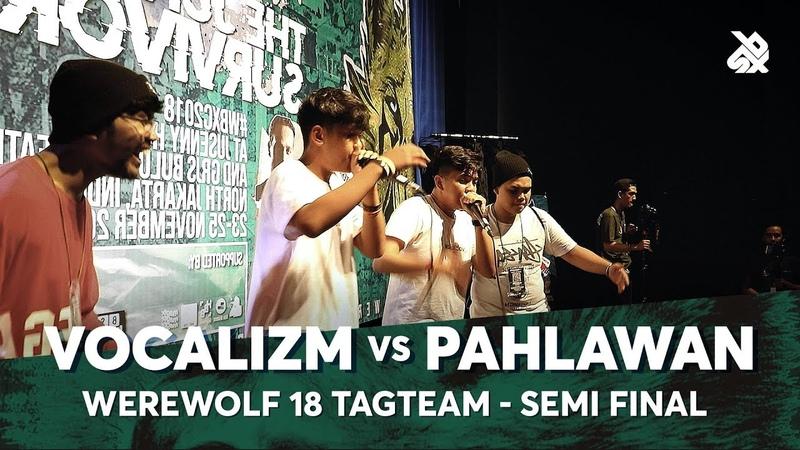 VOCALIZM vs PAHLAWAN | Werewolf Tag Team Beatbox Championship 2018 | Semi Final