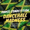 DANCEHALL MADNESS COMPETITION