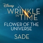 """Sade альбом Flower of the Universe (From Disney's """"A Wrinkle in Time"""")"""