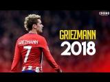 Antoine Griezmann 2017-2018 ● Amazing Goals, Skills
