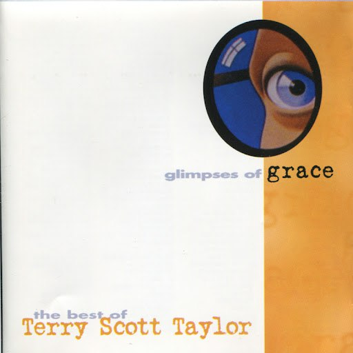Terry Scott Taylor альбом Glimpses Of Grace: The Best Of Terry Scott Taylor