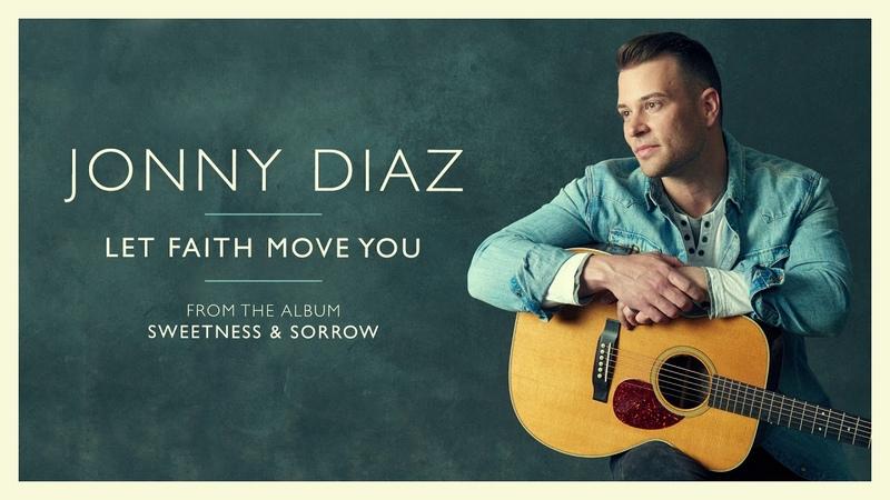 Jonny Diaz - Let Faith Move You (Audio Video)