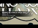 Menno de Jong &amp Talla 2XLC - Area 51 (Menno de Jong Mix)