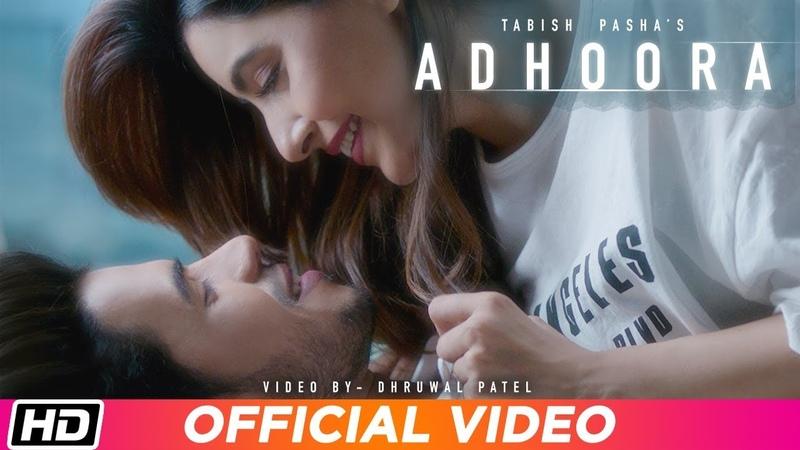 Adhoora Tabish Pasha ft Anaya Shah Dhruwal Patel Latest Hindi Song 2019