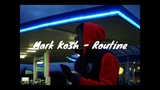 Mark Kosh - Routine (Official Music Video) Prod. 27Corazones Beats x Evince Beats
