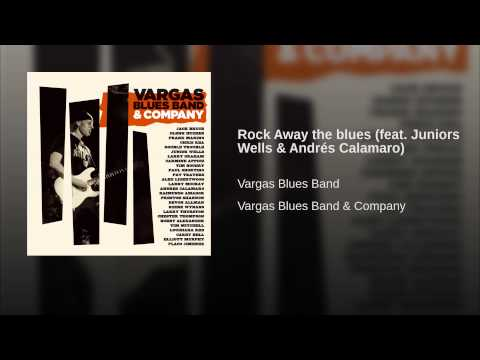Rock Away the blues (feat. Juniors Wells Andrés Calamaro)